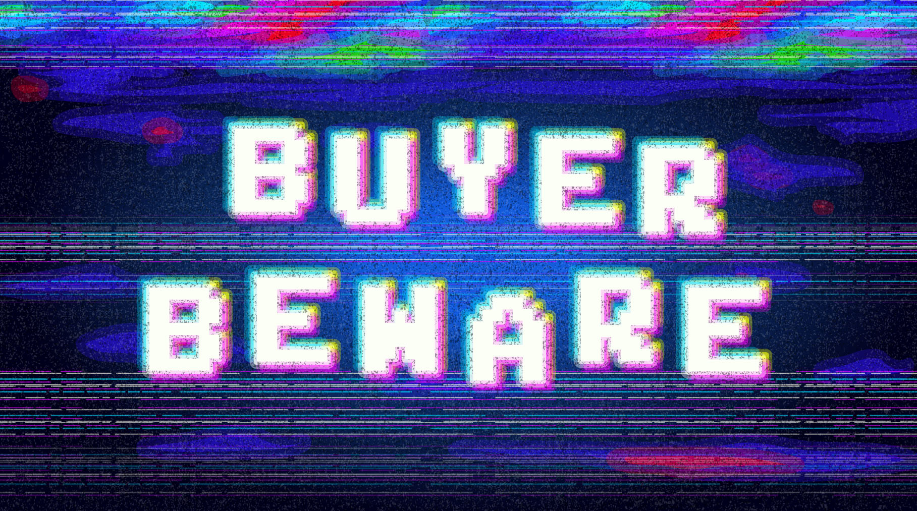 Caveat Emptor - Buyer Beware